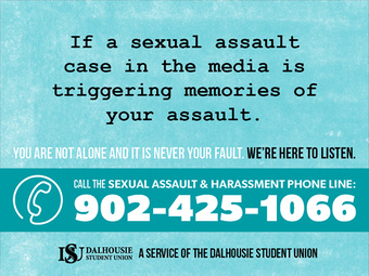 Almost entirely run by student volunteers, a Dalhousie Student Union 24-7 phone line provides support to those who've experience sexualized violence.