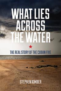Kimber's new book is a definitive and action packed account of the Cuban Five.