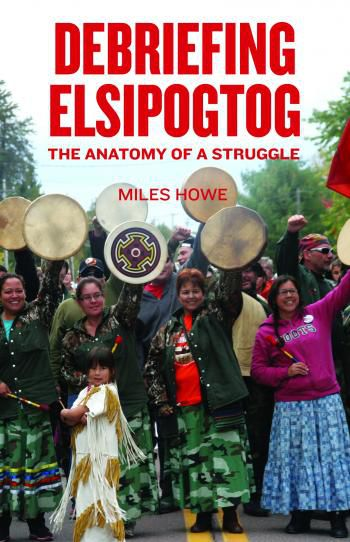 """People were willing to die in defense of water,"" Miles Howe tells the Halifax Media Co-op, referring to events that transpired in New Brunswick in 2013. In his new book, Debriefing Elsipogtog, he explores the many facets of a struggle that ultimately sent both a  provincial government and a huge US energy company packing."