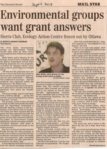 Nova Scotia's Ecology Action Centre and BC's Sierra Club were each cut out of long-time federally funded environmental projects in 2007. The review process of the projects was questionable, as outlined in this Chronicle Herald article of September, 2007.