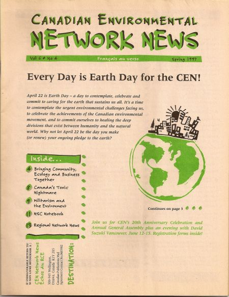 RCEN's 1997 national newsletter. (Reseau) Canadian Environmental Network (RCEN) was founded in 1977 to promote the work of grassroots environmental groups across Canada. The national network had its entire core operating budget cut last Thursday.