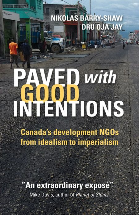 Paved with Good Intentions challenges the widely held belief that development NGOs make the world a better place.