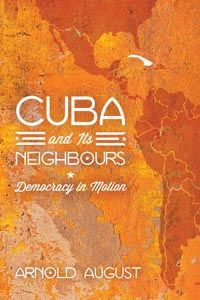 Cuba and Its Neighbours - Democracy in Motion.