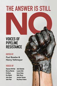 Book Review: The Answer is Still No - Voices of Pipeline Resistance
