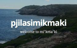 CKDU and CHRQ pick up bilingual Mi'kmaq/English podcast - Pjilasi Mi'kma'ki